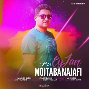 Mojtaba Najafi Ey Jan