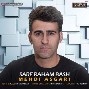 Mehdi Asgari Sare Raham Bash