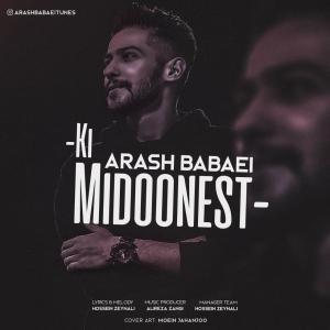 Arash Babaei Ki Midoonest