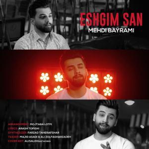 Mehdi Bayrami Eshgim San