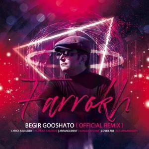 Farrokh Begir Gooshato (Official Remix)