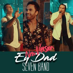 7Band Ey Dad (New Version)
