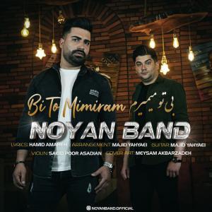 Noyan Band Bi To Mimiram
