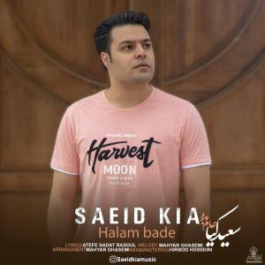 Saeid Kia Halam Bade