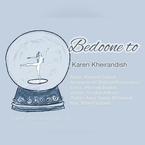 Karen Kheyrandish Bedoon To