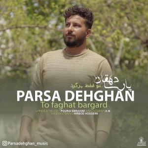 Parsa Dehghan To Faghat Bargard