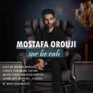 Mostafa Orouji Sar Be Rah