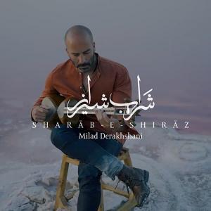 Milad Derakhshani Sharabe Shiraz
