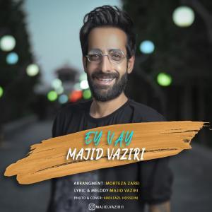 Majid Vaziri Ey Vay