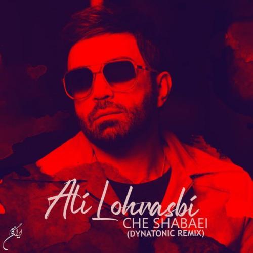 Ali Lohrasbi Che Shabaei (Dynatonic Remix)