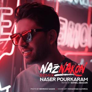 Naser Pourkaram Naz Nakon Remix