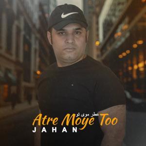 Jahan Atre Moye Too
