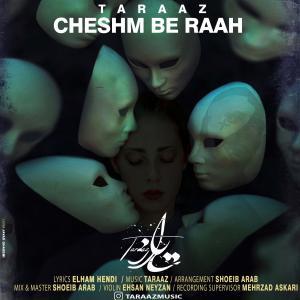 Taraaz Cheshm Be Raah