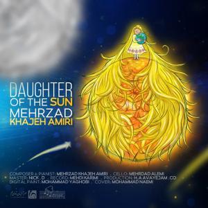 Mehrzad Khajeh Amiri Daughter Of The Sun