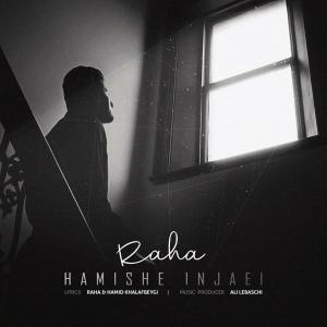 Raha Hamishe Injaei