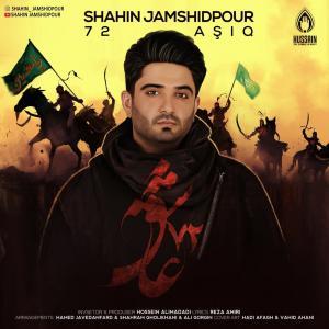 Shahin Jamshidpour – 72 Ashiq
