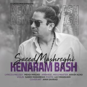 Saeed Mashreghi Kenaram Bash