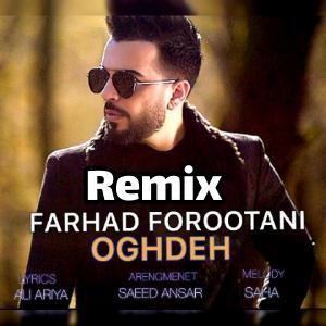 Farhad Forootani Remix Oghdeh