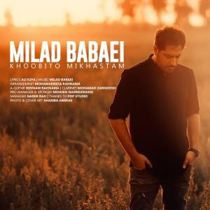 Milad Babaei Khoobito Mikhastam