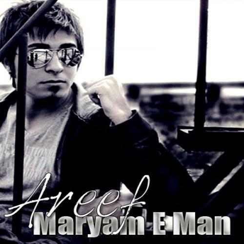 Areef – Maryam E Man