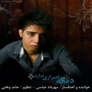 Mehrdad Abbasi – Dige Esrari Nadaram