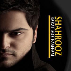 Shahrooz Bardoodeh – Barat Taasof Mikhoram