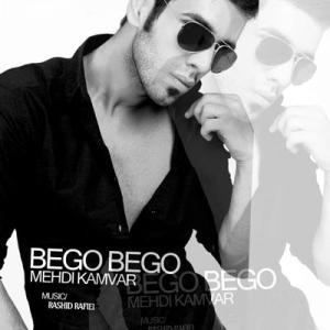 Mehdi Kamvar – Bego Bego