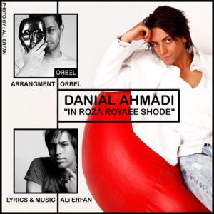 Danial Ahmadi – In Roza Royaee Shode