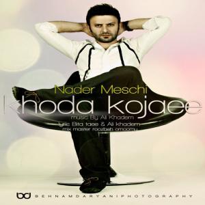 Nader Meschi – Khoda Kojaee