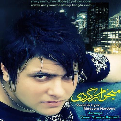 Meysam Hard Boy – Mikham Bargarde