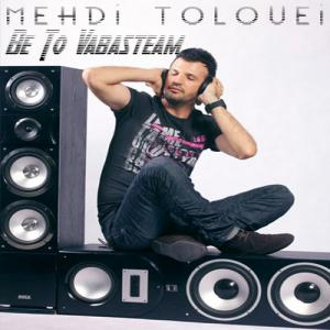 Mehdi Tolouei – Be To Vabasteam