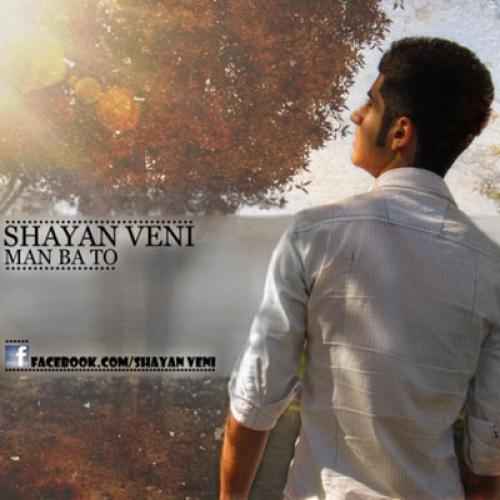 Shayan Veni – Man Ba To