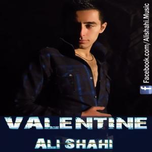 Ali Shahi – V a l e n t i n e