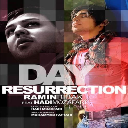 دانلود آهنگ رامین بیباک Resurrection Day (Ft Hadi Mozafari)
