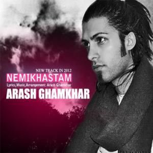 Arash Ghamkhar – Nemikhastam