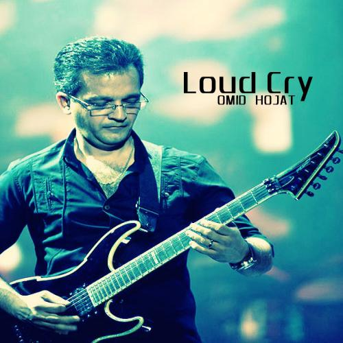 Omid Hojat – Loud Cry