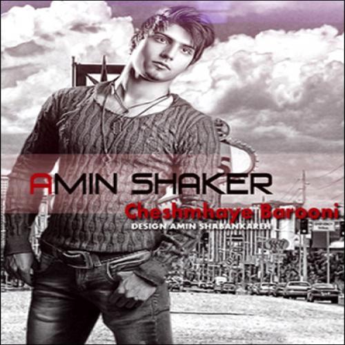 Amin Shaker – Cheshmhaye Barooni