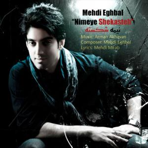 Mehdi Eghbal – Nime Shekasteh