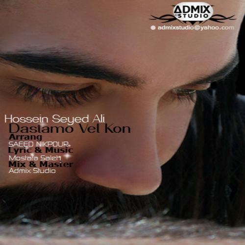 Hossein Seyed Ali – Dastamo Vel Kon