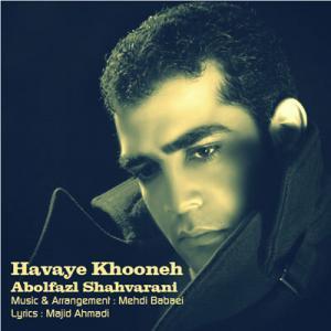 Abolfazl Shahvarani – Havaye Khooneh