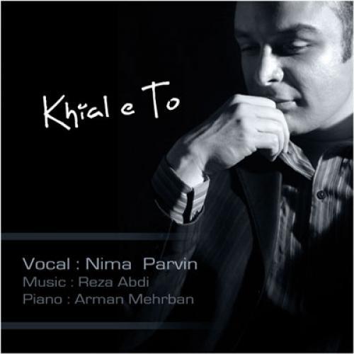 Nima Parvin – Khiale T