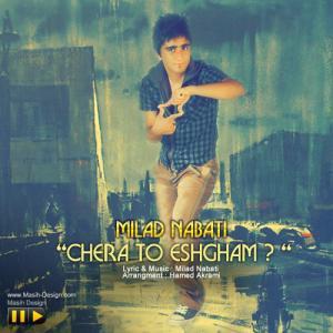 Milad Nabati – Chera To Eshgham