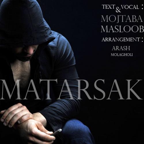 Mojtaba Masloob – Matarsak