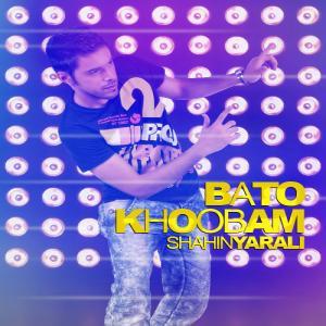 Shahin Yarali – Ba To Khoobam