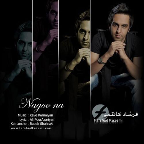 Faarshad Kazemi – Nagoo Na