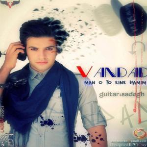Vandad – Man o To Eine Hamimm