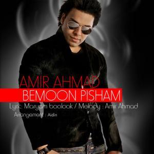 Amir Ahmad – Bemoon Pisham