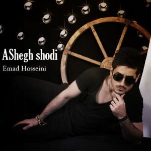 Emad Hosseini – Ashegh Shodi