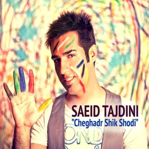 Saeid Tajdini – Cheghadr Shik Shodi