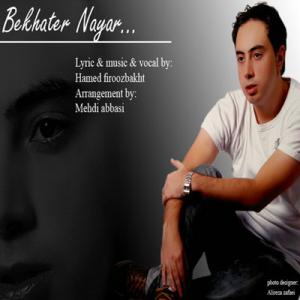 Hamed Firoozbakht – Be Khater Nayar